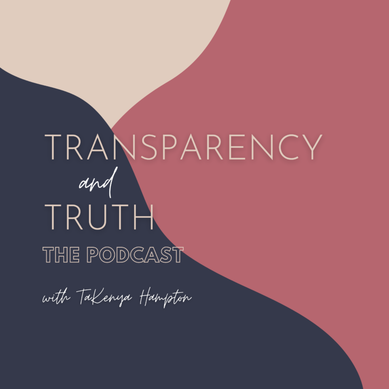Transparency and Truth with TaKenya Hampton