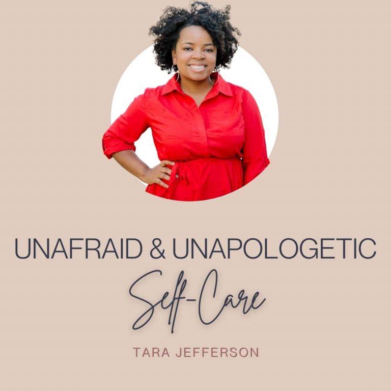 Unafraid & Unapologetic Self-Care
